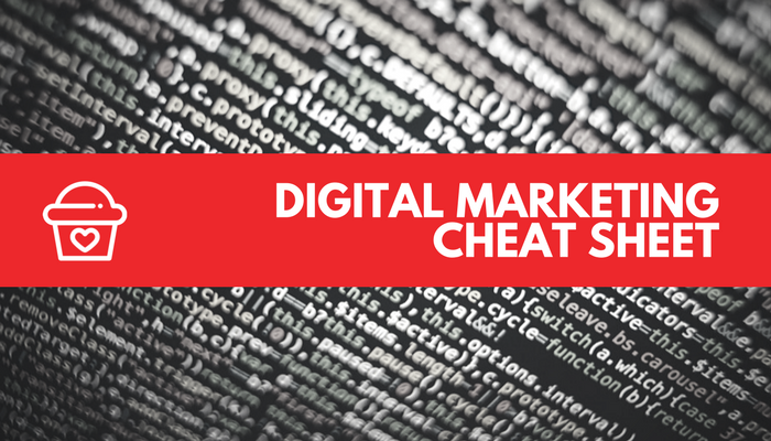 The ultimate digital marketing cheat sheet