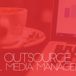 Outsourcing social media management: here are the biggest benefits