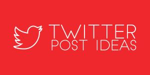 Twitter post ideas