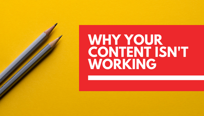 Here's why your content marketing isn't working