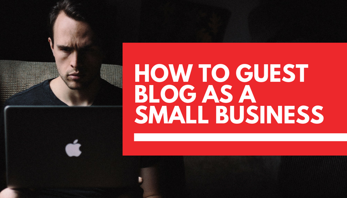 How to start guest blogging as a small business owner