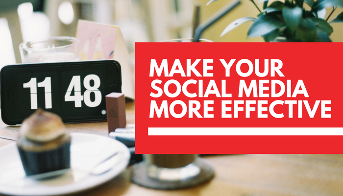 How to make your social media marketing more effective