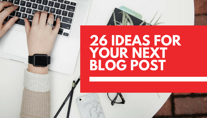 26 content marketing ideas for your next blog post