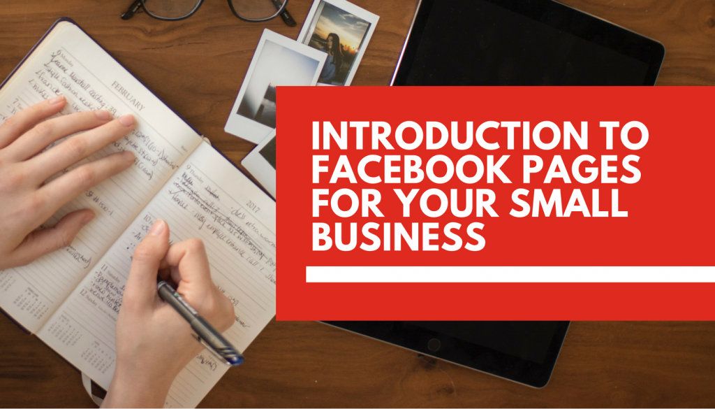 An introduction to Facebook Pages for small businesses