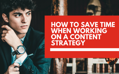 Save time when working on a content marketing strategy