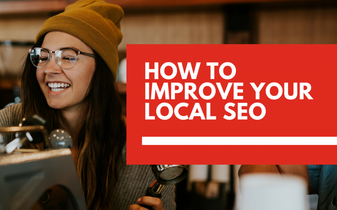 Easy ways to improve your website's local SEO