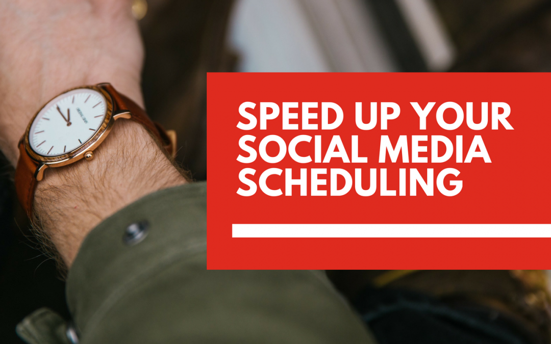 How to speed up your social media scheduling