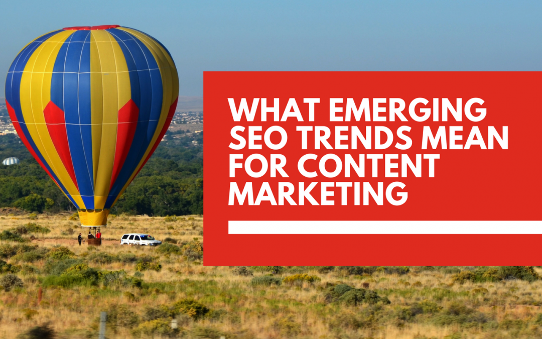 What do emerging SEO trends mean for content marketing?