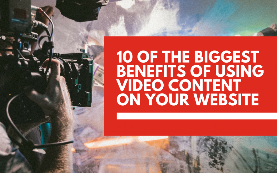 10 benefits of using video on your business website