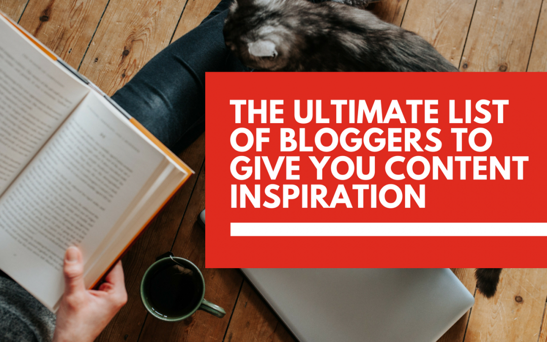 The ultimate list of bloggers to give you content inspiration