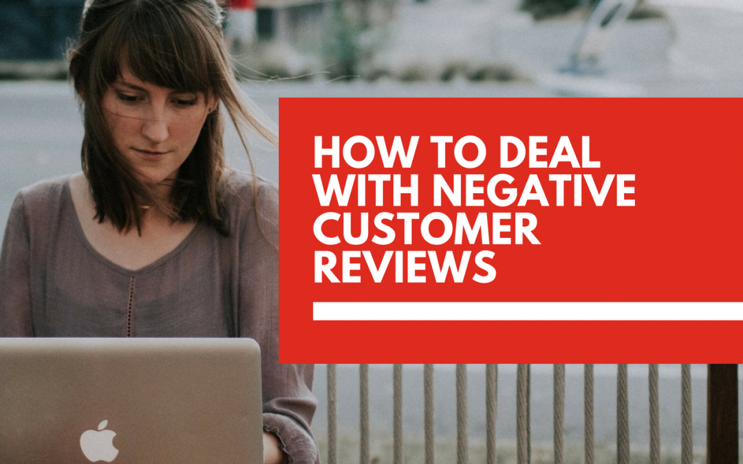How to deal with negative 😡 customer reviews online and make a positive impact