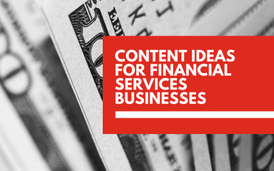10 content marketing ideas for financial services businesses 💰
