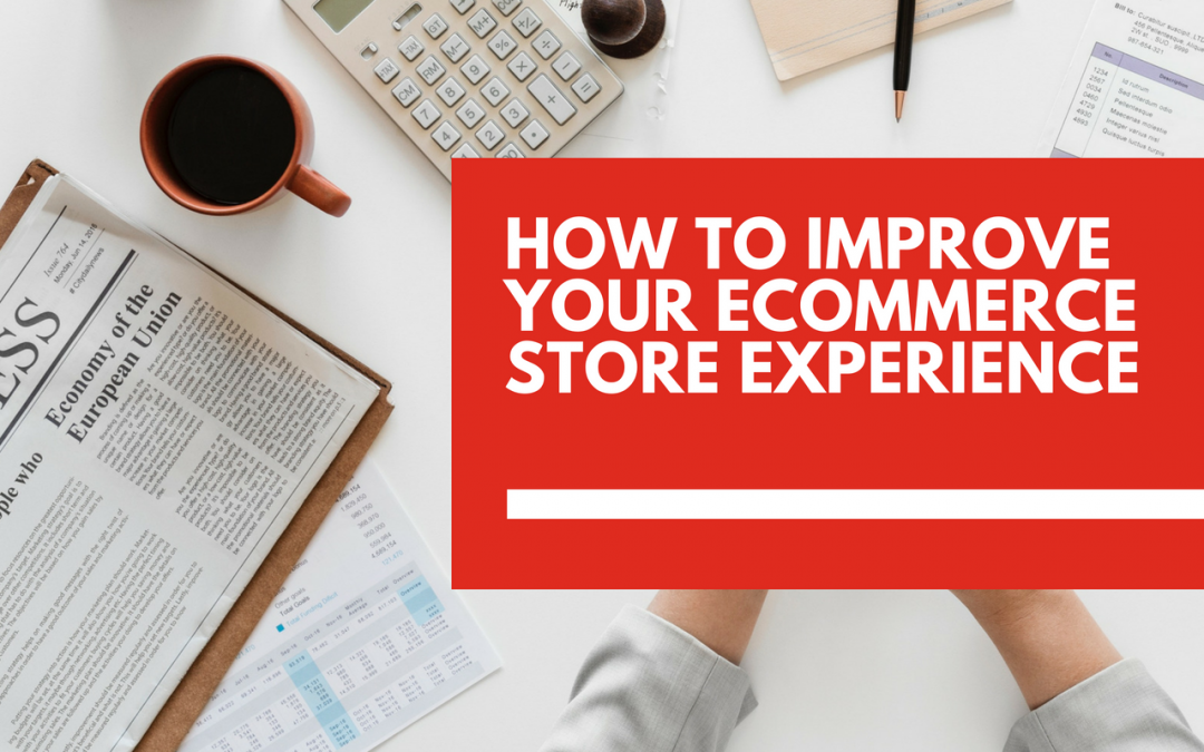 How to improve the customer experience of your ecommerce store