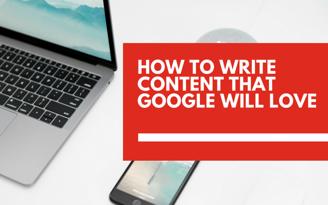 5 secrets to creating content Google will love