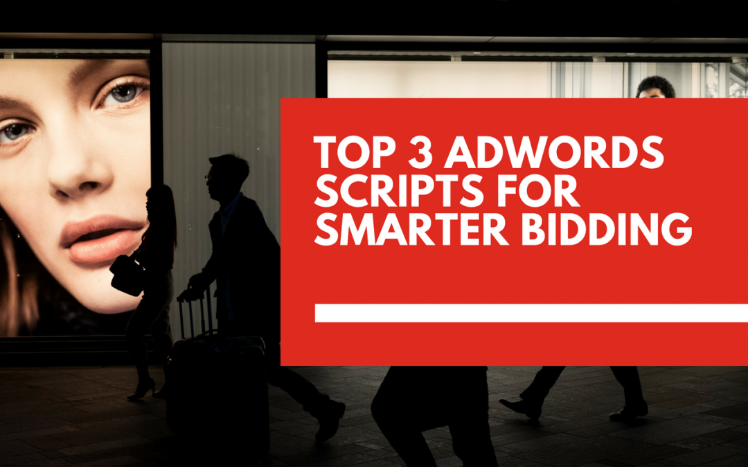 The top three AdWords scripts for smarter bidding
