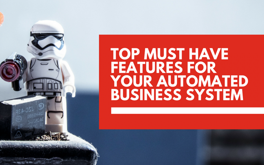 Must-have features for an automated business system