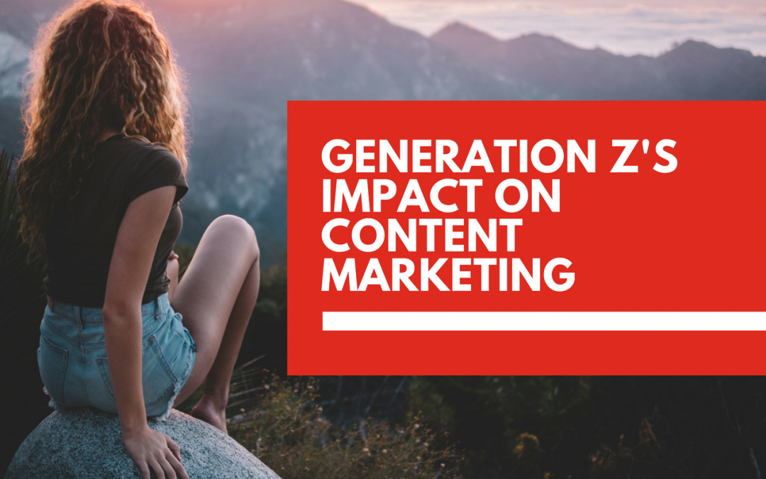 Move over millennials: Generation Z's impact on content marketing