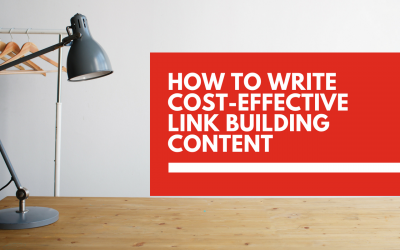 How to write cost-effective link building content