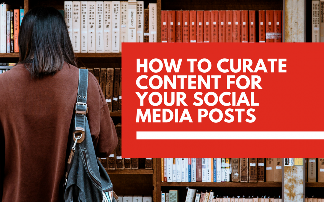 How to curate relevant content for your social media posts
