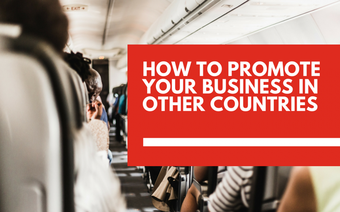 How to promote your products and services in other countries