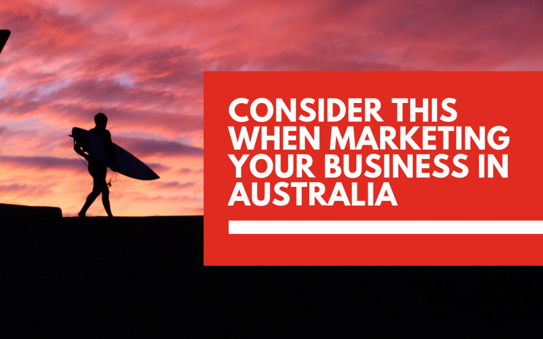 What to think about when marketing your business in Australia