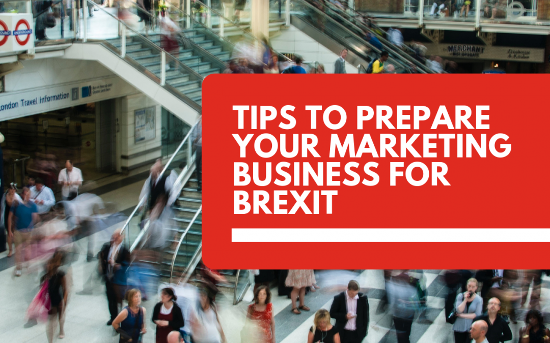 Essential Tips to Prepare your Marketing Business for Brexit