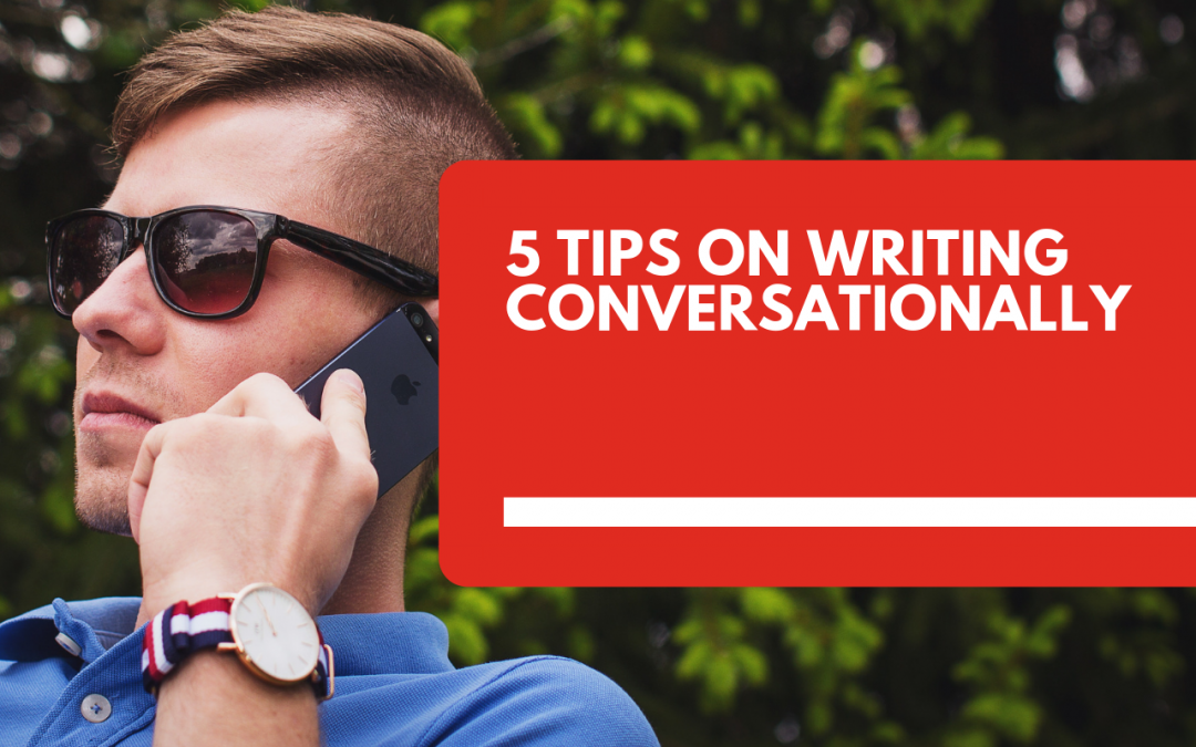 Content marketing tips: How to write conversationally