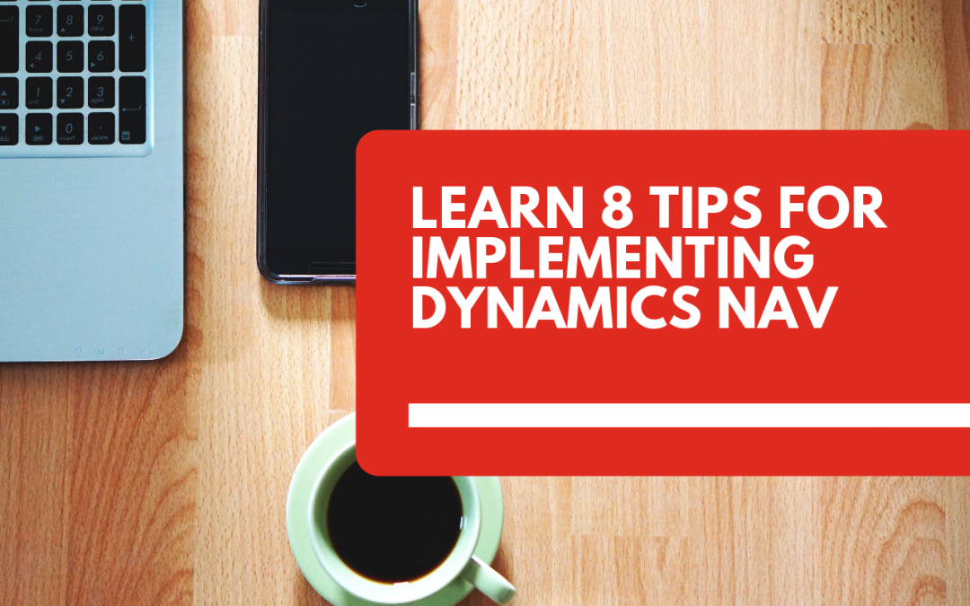 Learn 8 Tips For Implementing Dynamics NAV