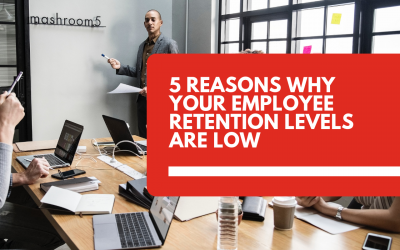 5 reasons why your employee retention levels are low