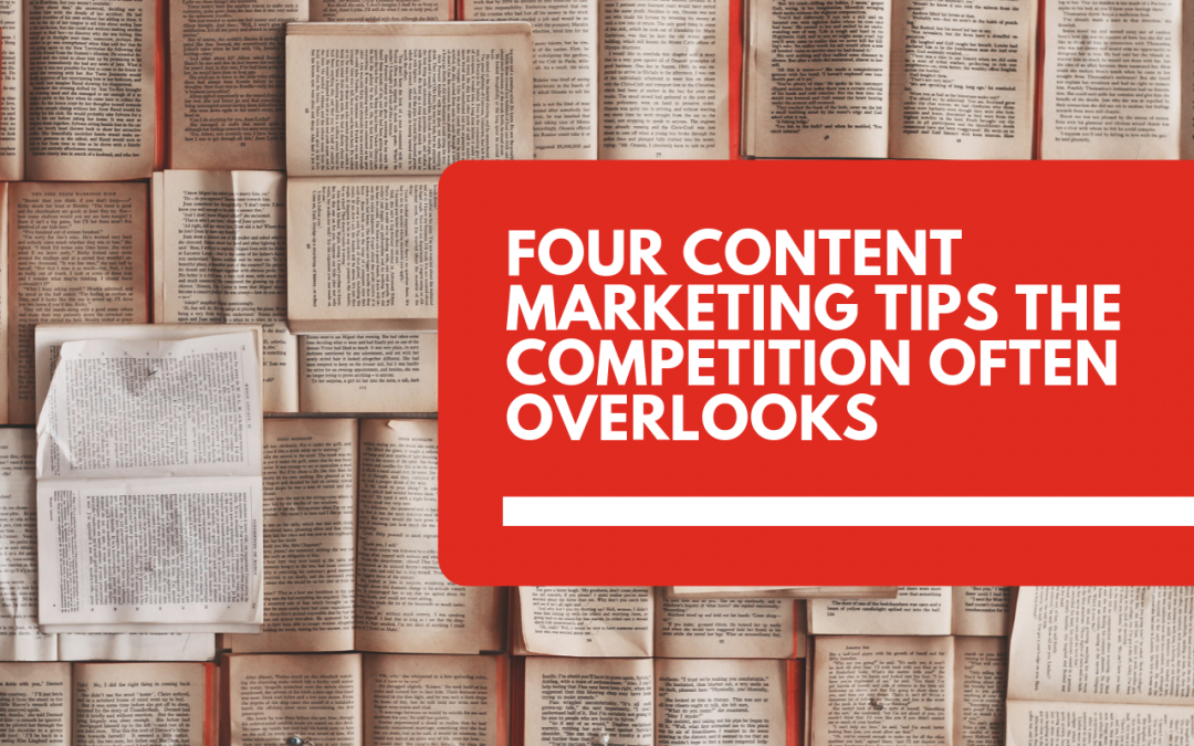 Four content marketing tips the competition overlook