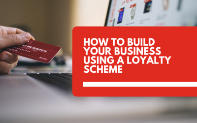 How to build your business using a loyalty scheme