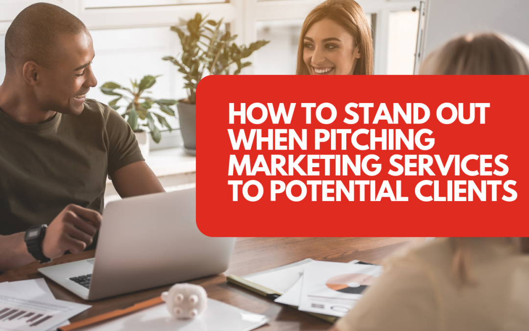 How to stand out when pitching marketing services to potential clients