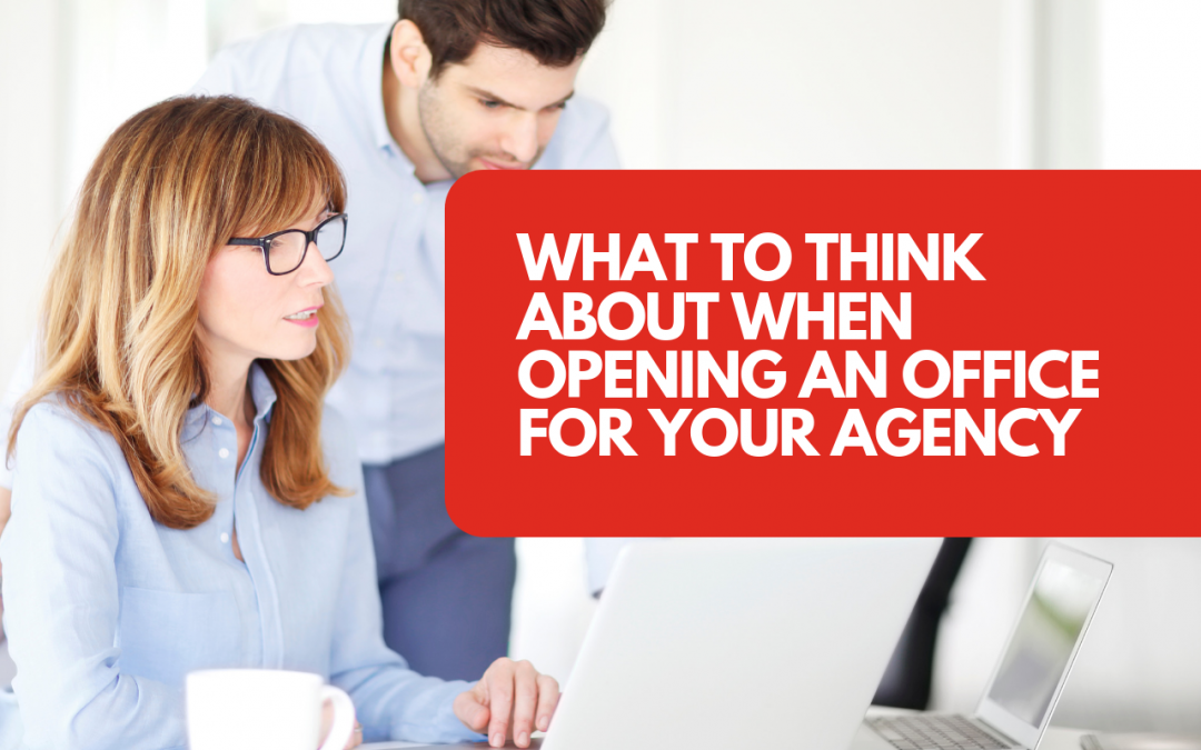 What to think about when opening an office for your marketing agency