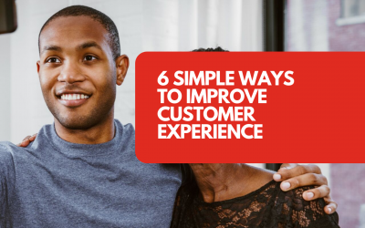 6 simple ways to improve customer experience