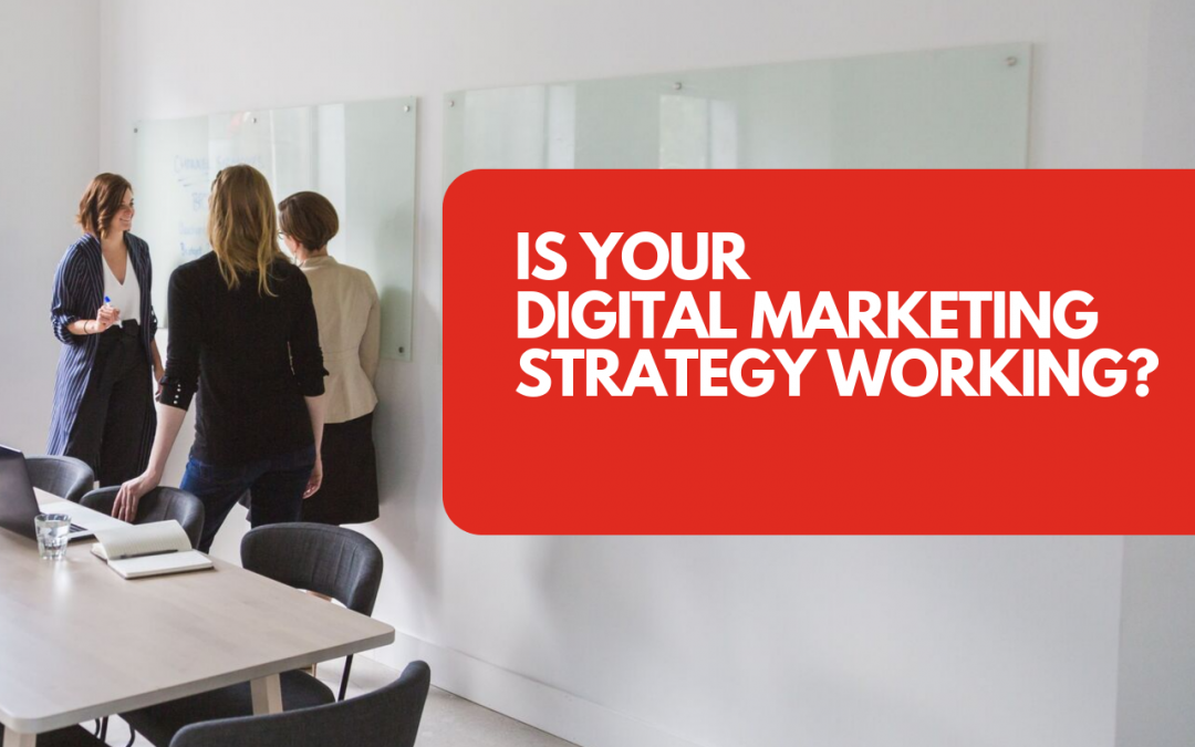 Is Your Digital Marketing Strategy Working?