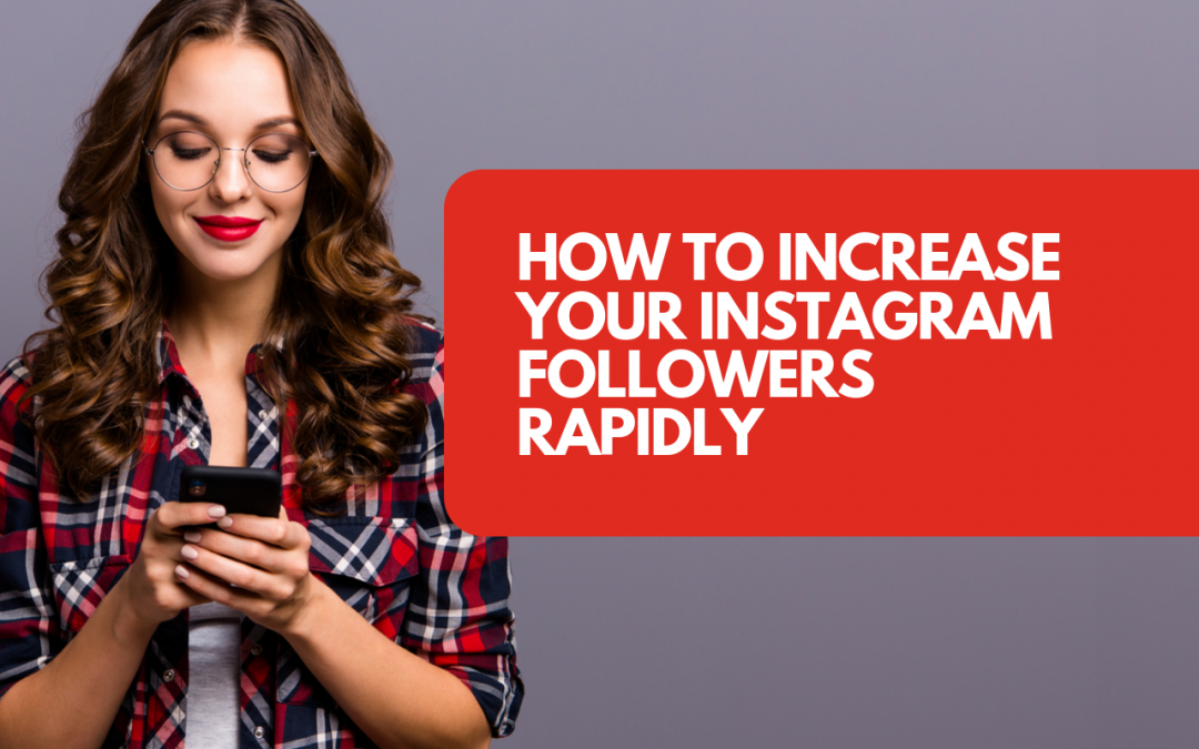 5 intelligent factors for increasing Instagram followers rapidly