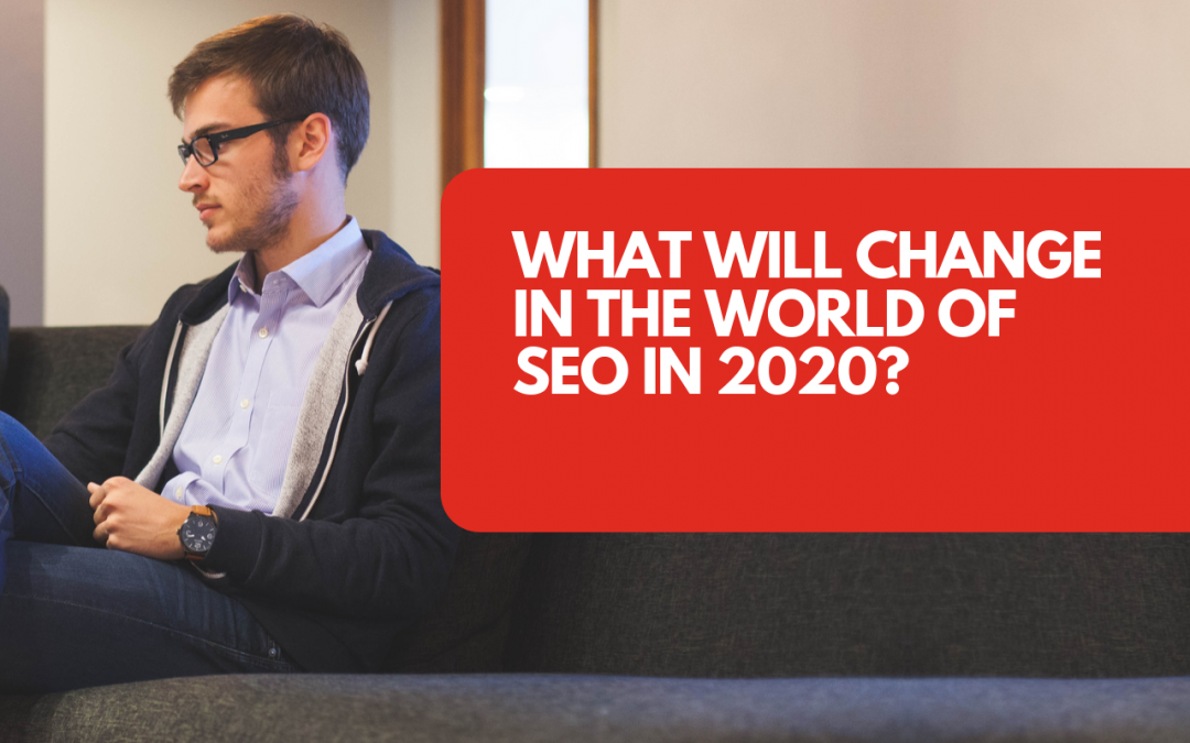 How will SEO change in 2020?