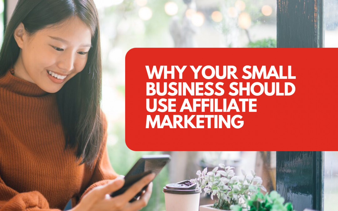 Why your small business should use affiliate marketing