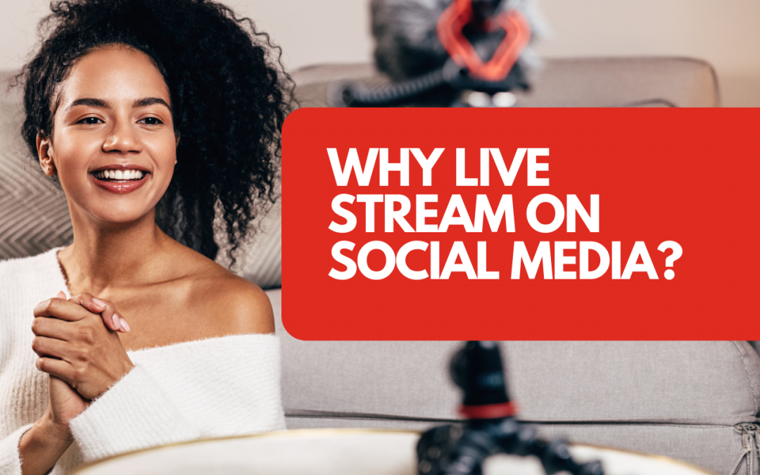 Revolutionise your social media marketing with live streams