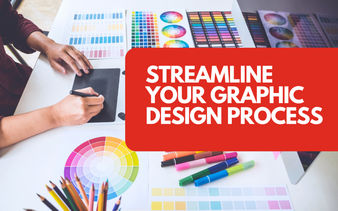 5 ways to streamline your company's graphic design process